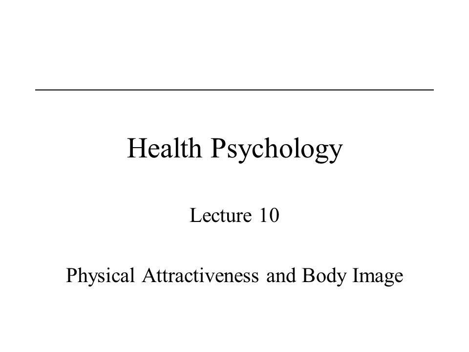 Lecture 10 Physical Attractiveness and Body Image