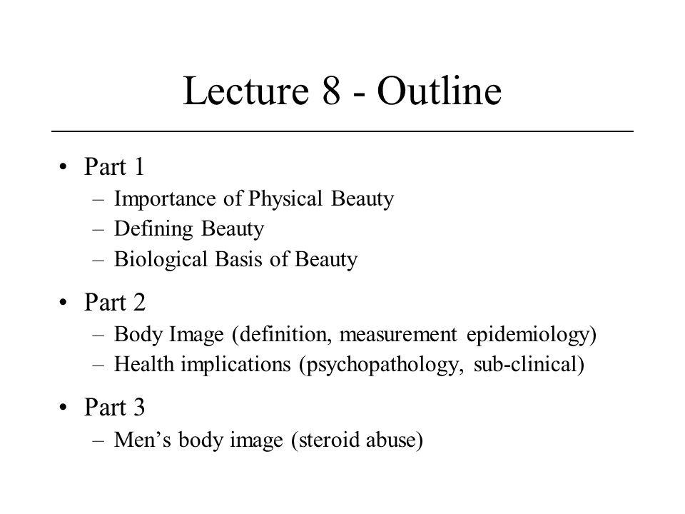Lecture 8 - Outline Part 1 Part 2 Part 3 Importance of Physical Beauty