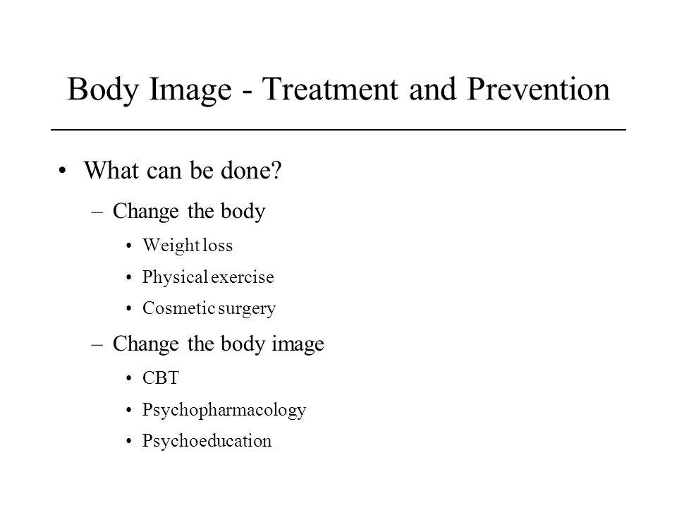 Body Image - Treatment and Prevention