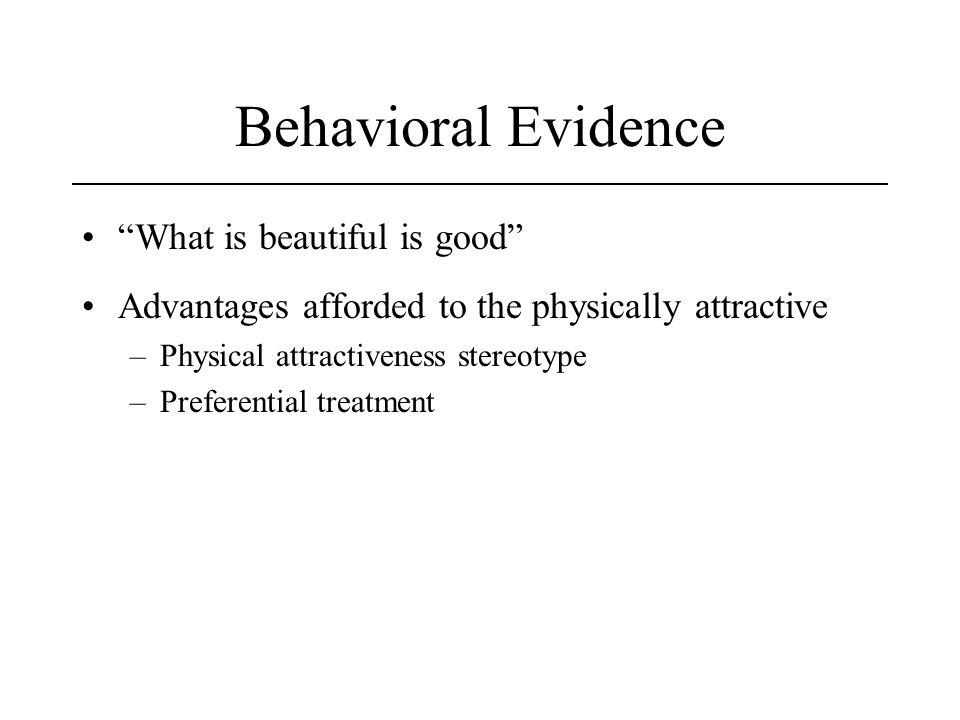 Behavioral Evidence What is beautiful is good