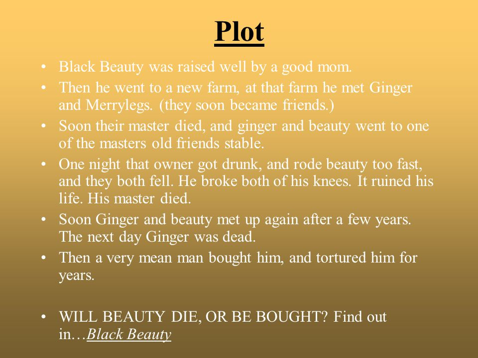 Plot Black Beauty was raised well by a good mom.