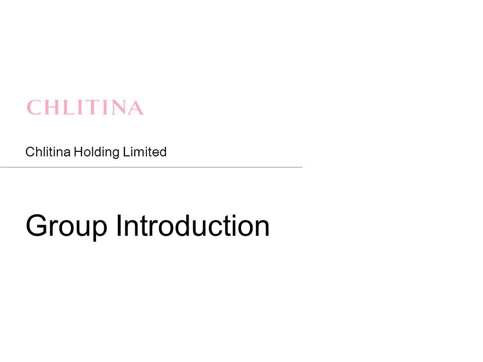Chlitina Holding Limited Group Introduction