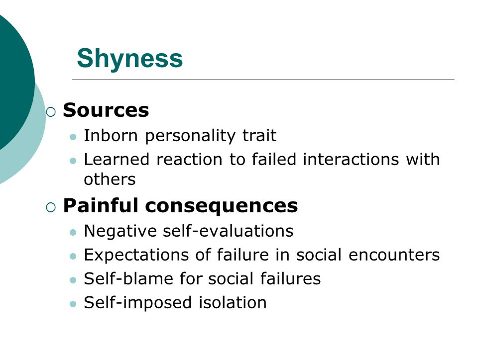 Shyness Sources Painful consequences Inborn personality trait