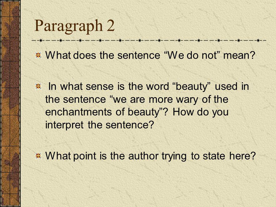 Paragraph 2 What does the sentence We do not mean