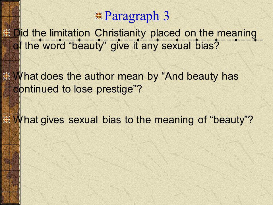 Paragraph 3 Did the limitation Christianity placed on the meaning of the word beauty give it any sexual bias