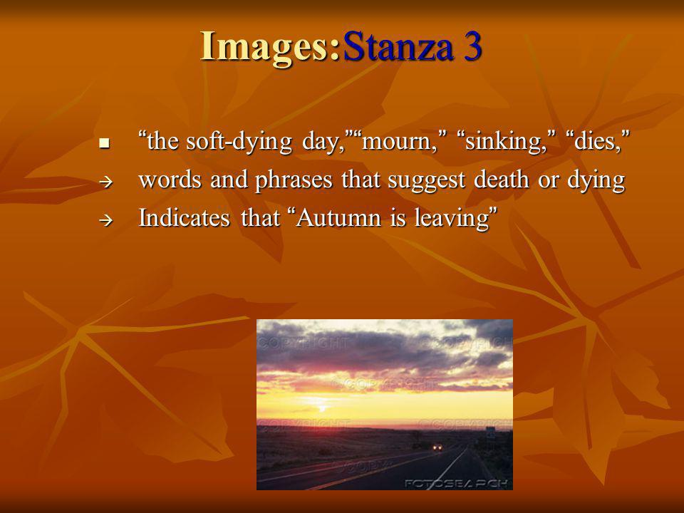 Images:Stanza 3 the soft-dying day, mourn, sinking, dies,