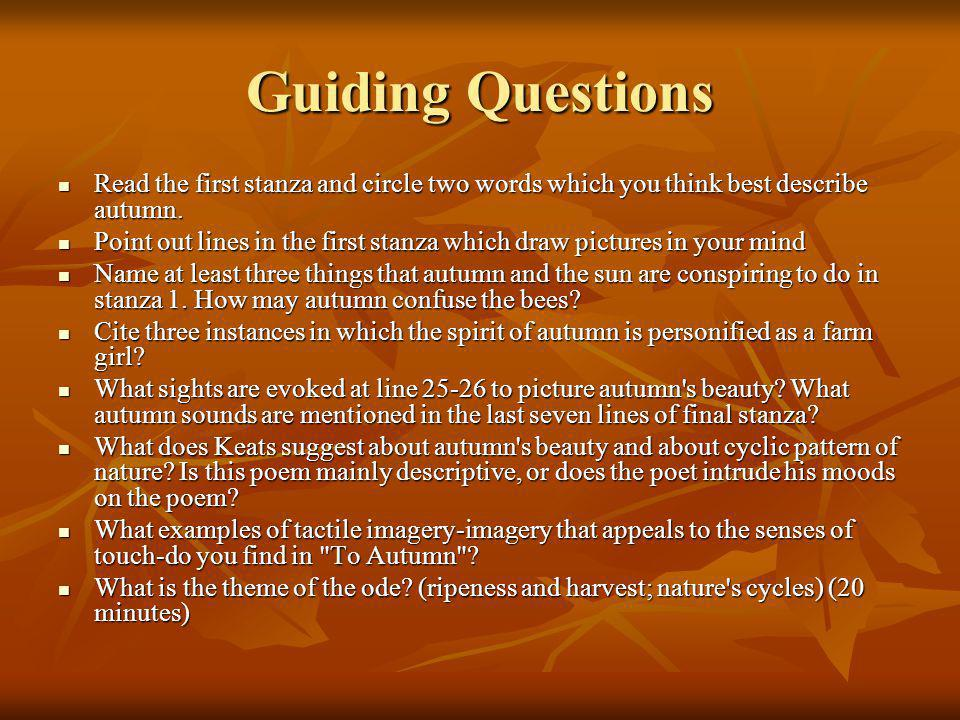 Guiding Questions Read the first stanza and circle two words which you think best describe autumn.