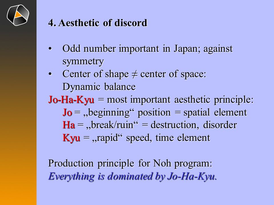 4. Aesthetic of discord Odd number important in Japan; against symmetry. Center of shape ≠ center of space:
