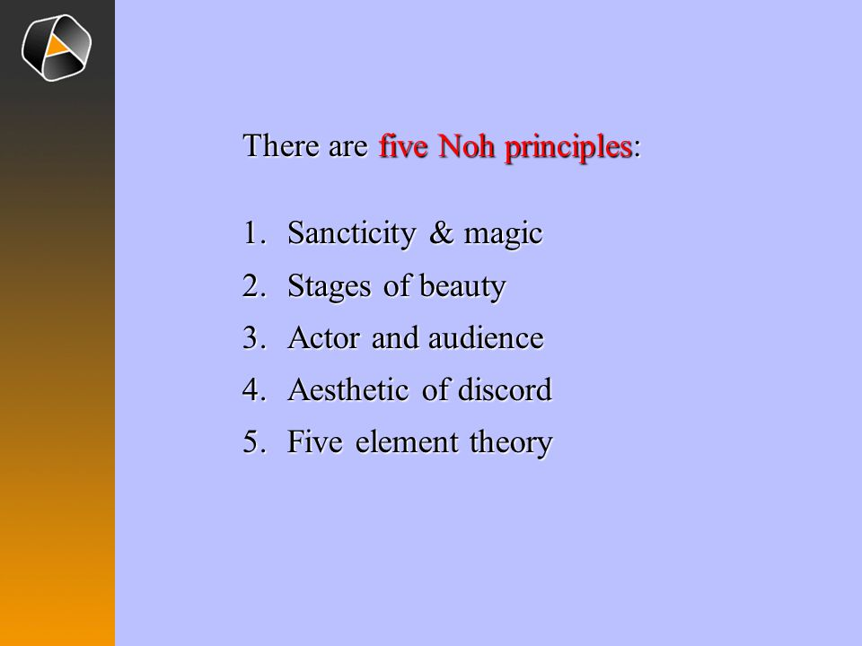 There are five Noh principles: