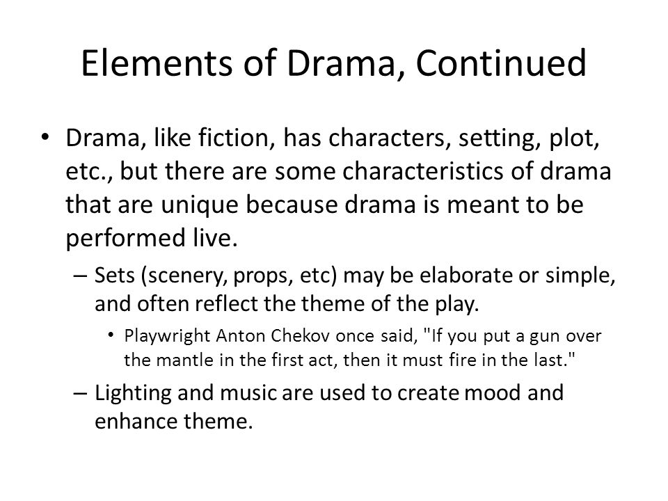 Elements of Drama, Continued