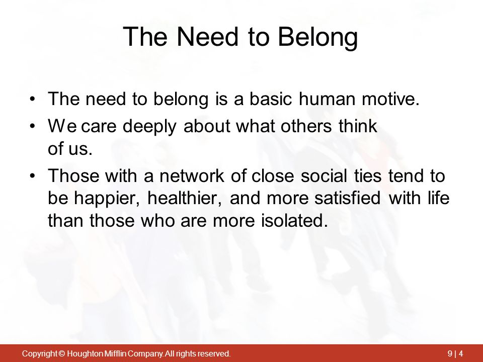 The Need to Belong The need to belong is a basic human motive.