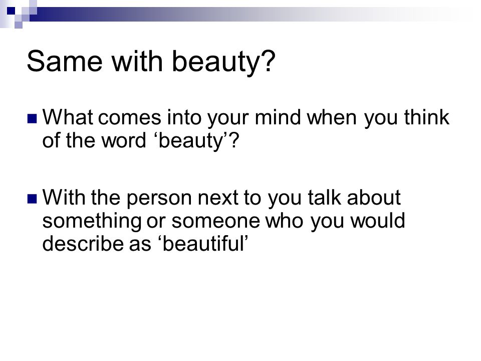 Same with beauty What comes into your mind when you think of the word 'beauty'