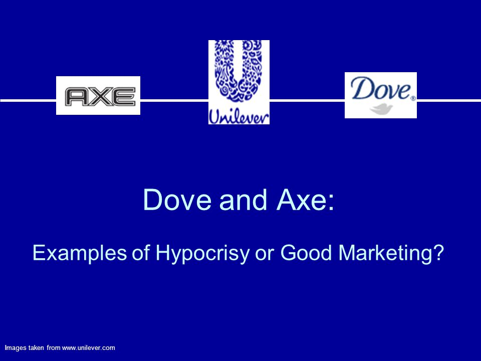 Dove and Axe: Examples of Hypocrisy or Good Marketing