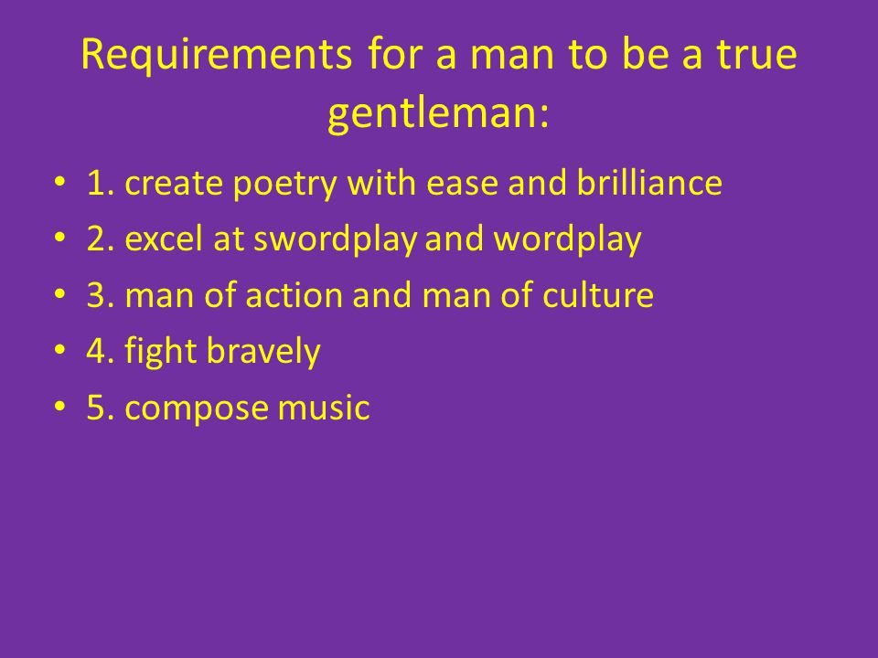 Requirements for a man to be a true gentleman: