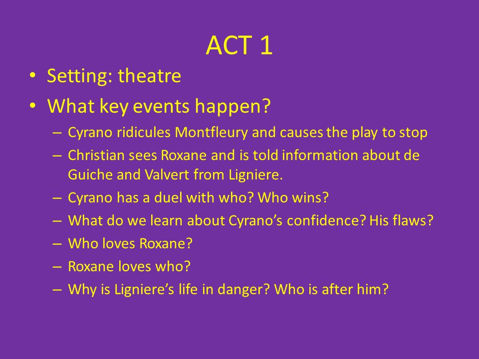 ACT 1 Setting: theatre What key events happen