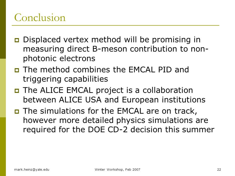 Conclusion Displaced vertex method will be promising in measuring direct B-meson contribution to non-photonic electrons.
