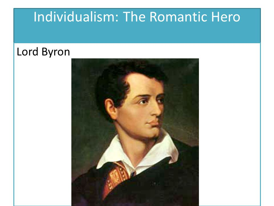 Individualism: The Romantic Hero