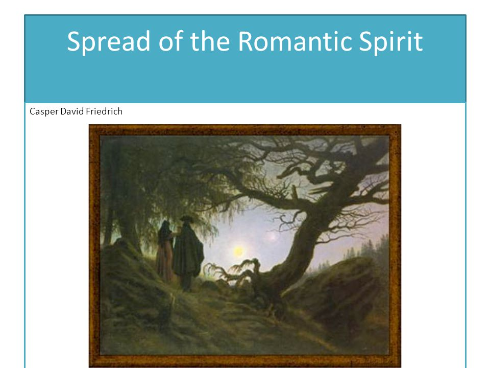 Spread of the Romantic Spirit