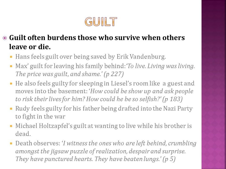 GUILT Guilt often burdens those who survive when others leave or die.