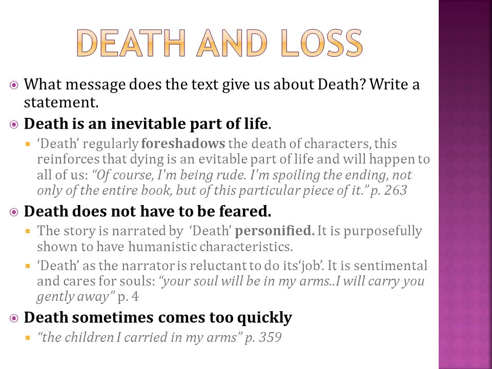 DEATH and loss What message does the text give us about Death Write a statement. Death is an inevitable part of life.