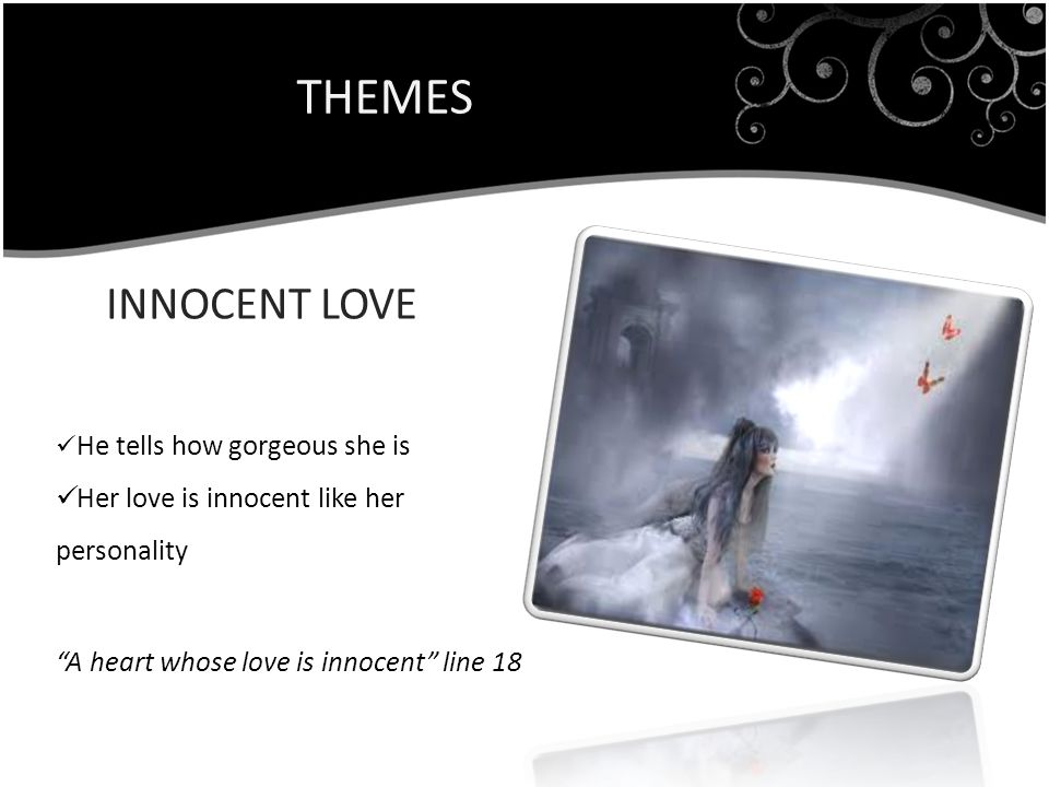 THEMES INNOCENT LOVE Her love is innocent like her personality