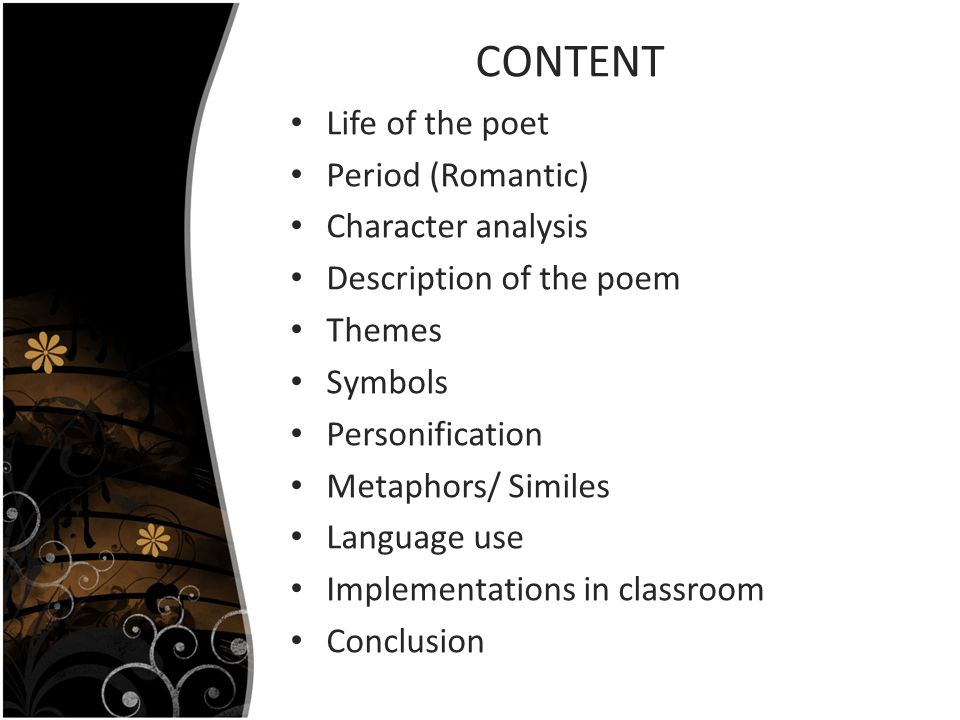 CONTENT Life of the poet Period (Romantic) Character analysis