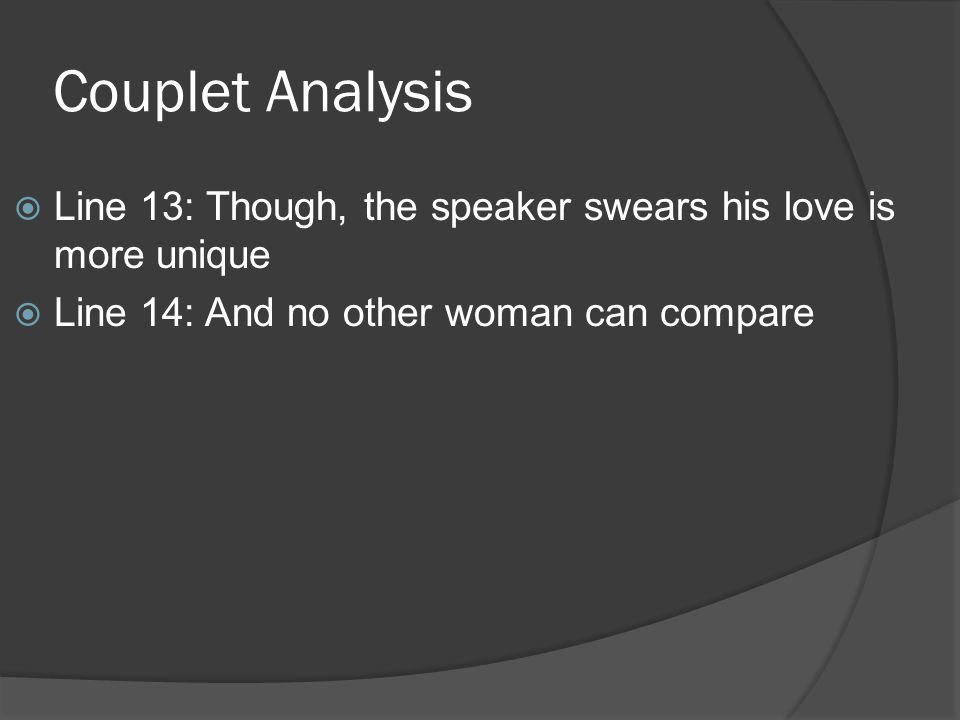 Couplet Analysis Line 13: Though, the speaker swears his love is more unique.