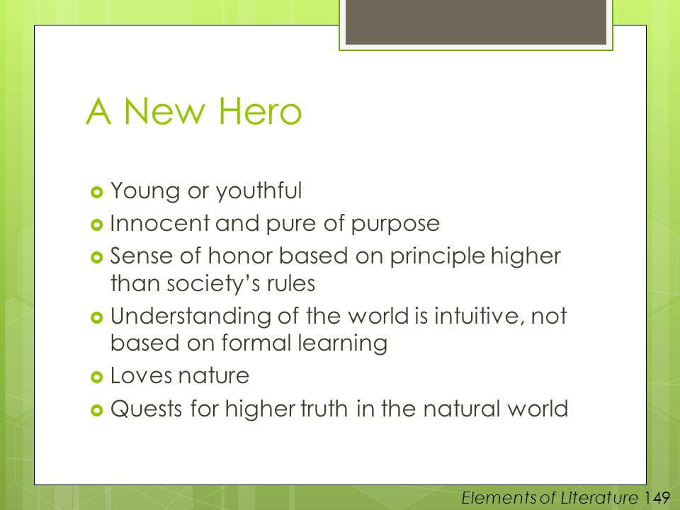 A New Hero Young or youthful Innocent and pure of purpose