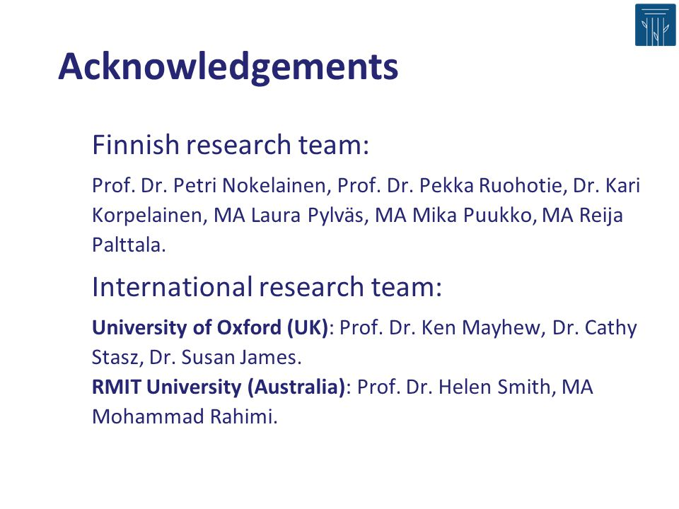 Acknowledgements Finnish research team: International research team: