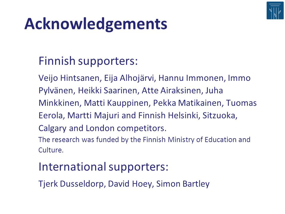 Acknowledgements Finnish supporters: International supporters: