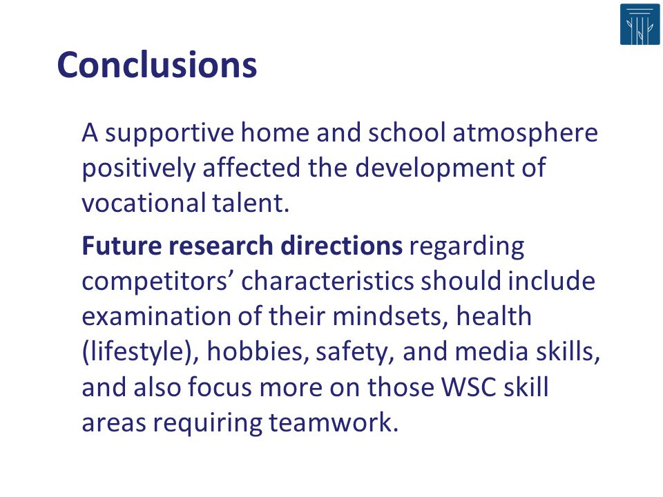 Conclusions A supportive home and school atmosphere positively affected the development of vocational talent.