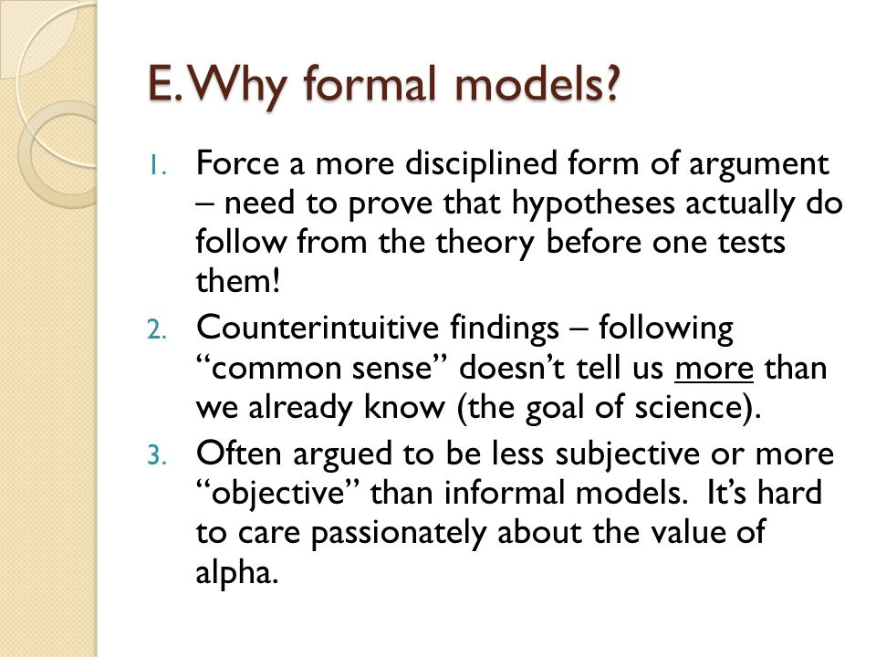 E. Why formal models