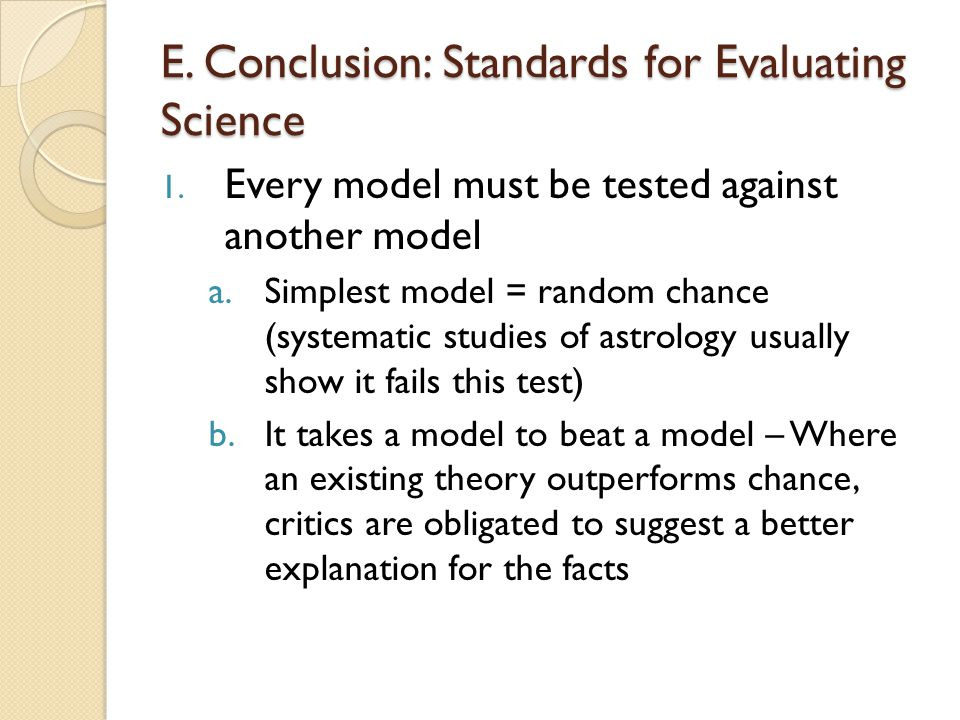 E. Conclusion: Standards for Evaluating Science