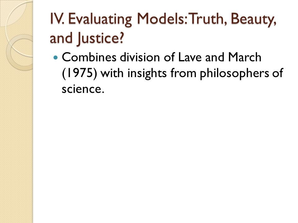 IV. Evaluating Models: Truth, Beauty, and Justice