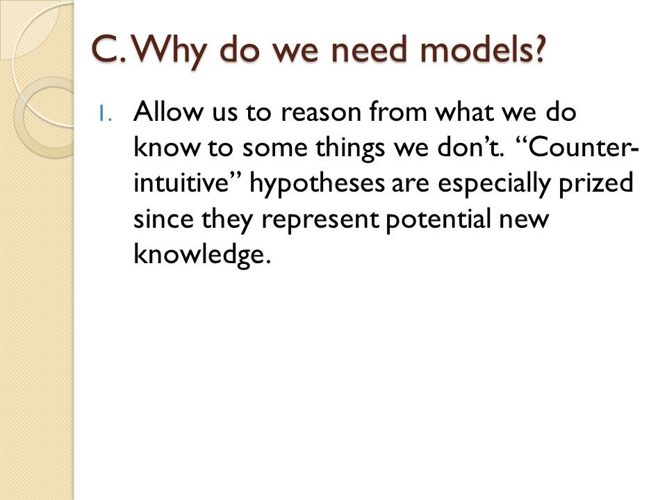 C. Why do we need models