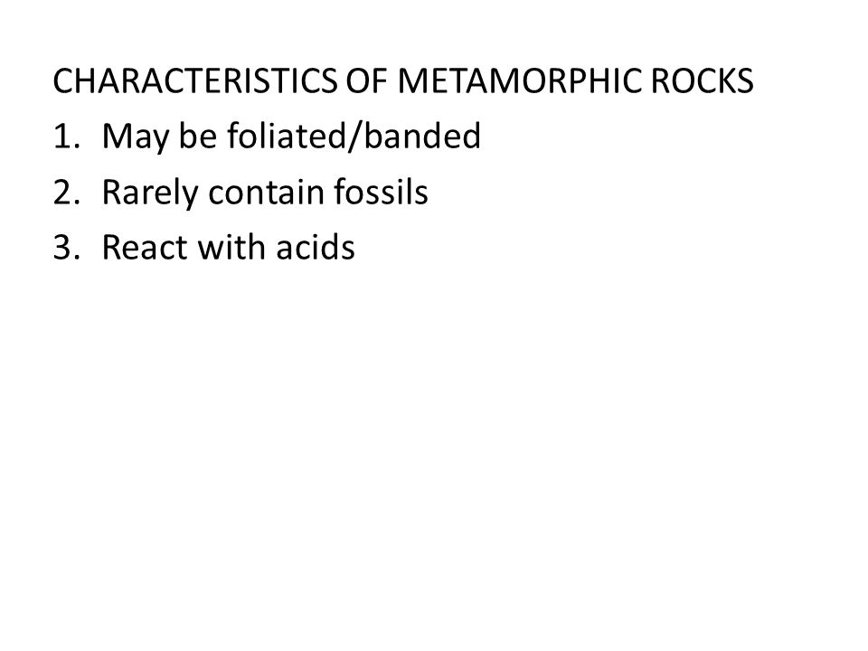 CHARACTERISTICS OF METAMORPHIC ROCKS