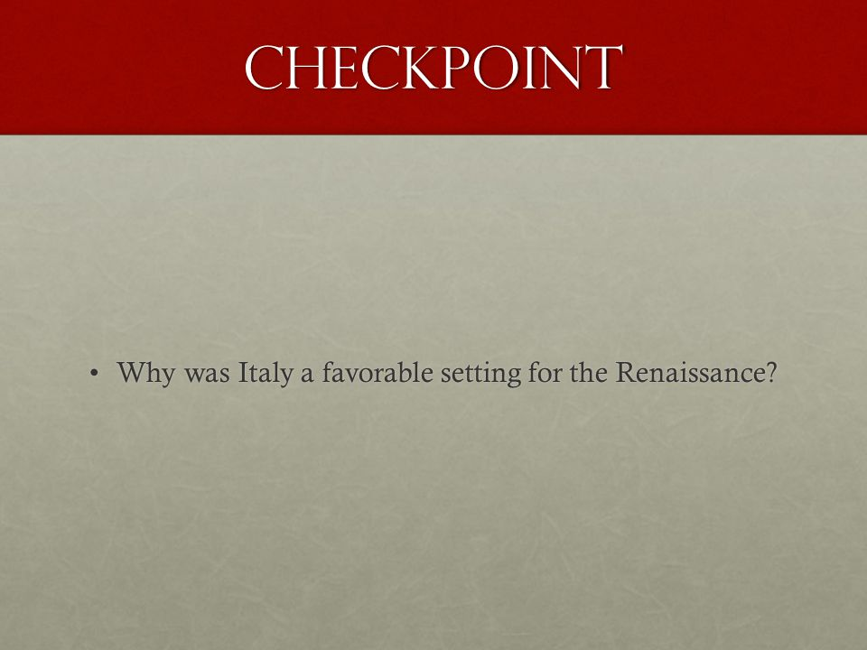 Why was Italy a favorable setting for the Renaissance