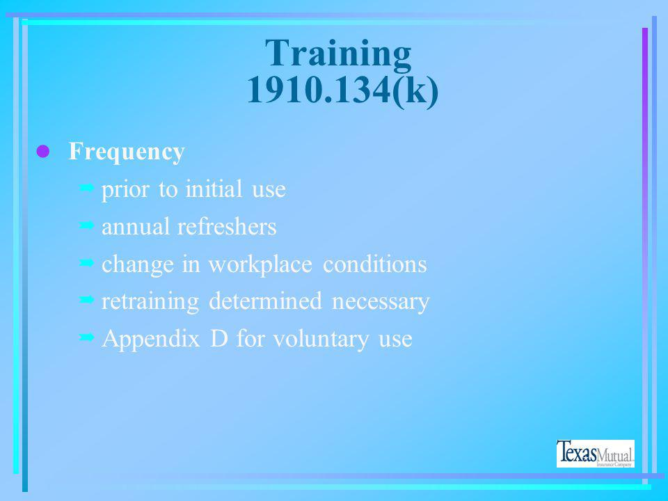 Training 1910.134(k) Frequency prior to initial use annual refreshers