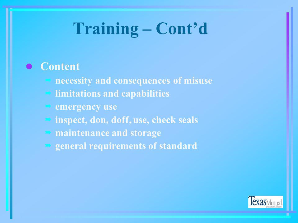 Training – Cont'd Content necessity and consequences of misuse