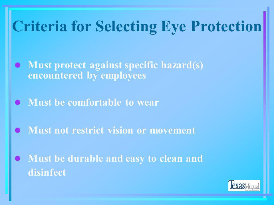 Criteria for Selecting Eye Protection