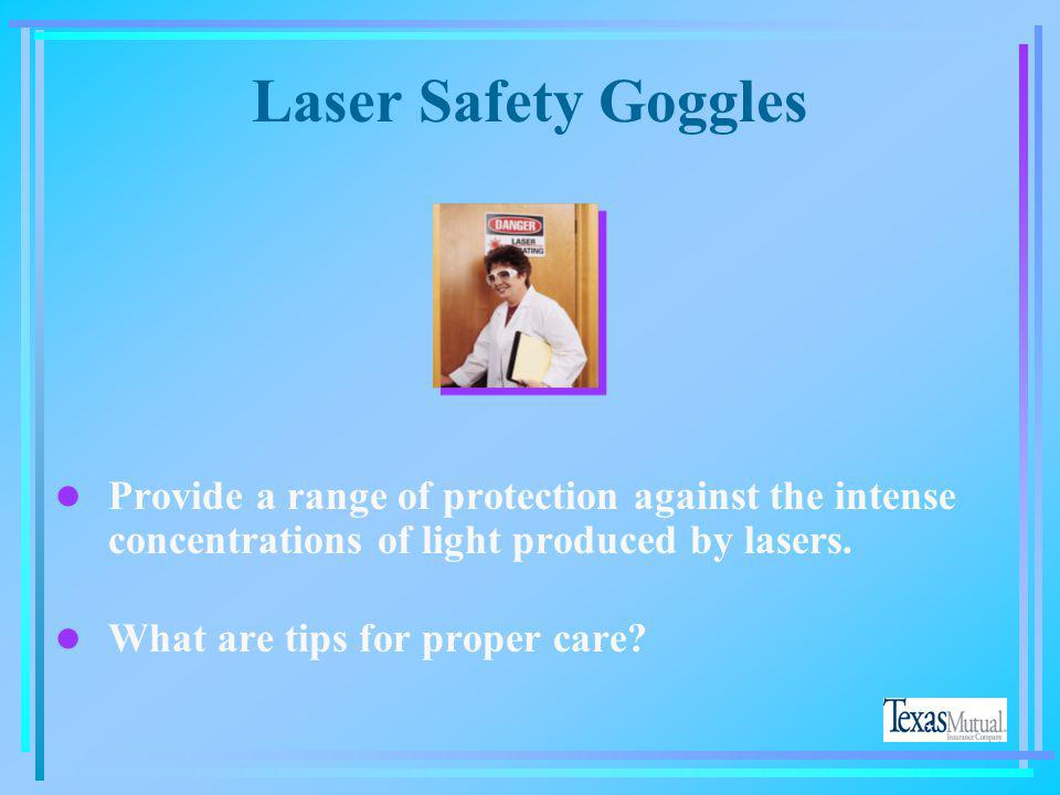 Laser Safety Goggles Provide a range of protection against the intense concentrations of light produced by lasers.