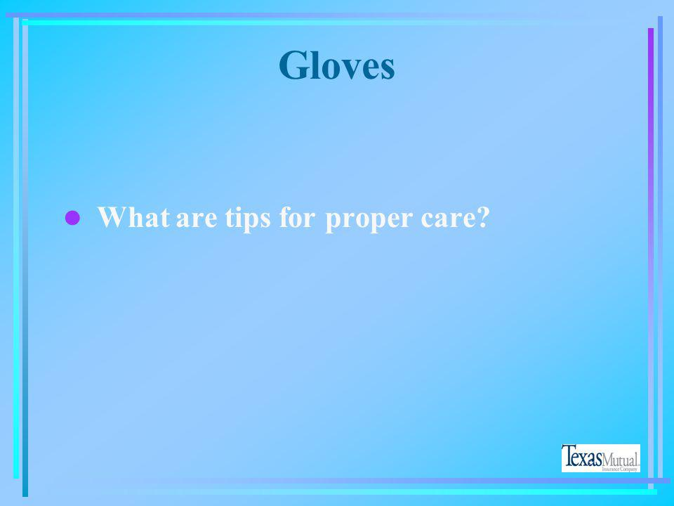 Gloves What are tips for proper care