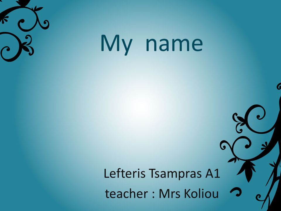 Lefteris Tsampras A1 teacher : Mrs Koliou