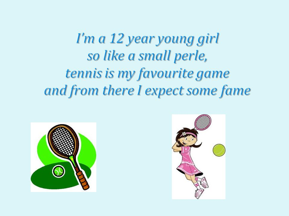 tennis is my favourite game and from there I expect some fame