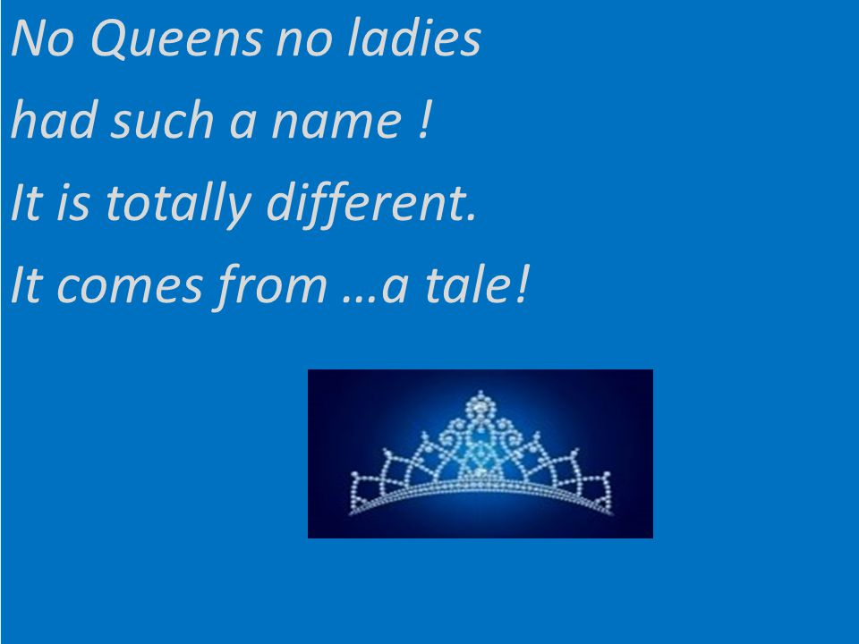 Νο Queens no ladies had such a name. It is totally different