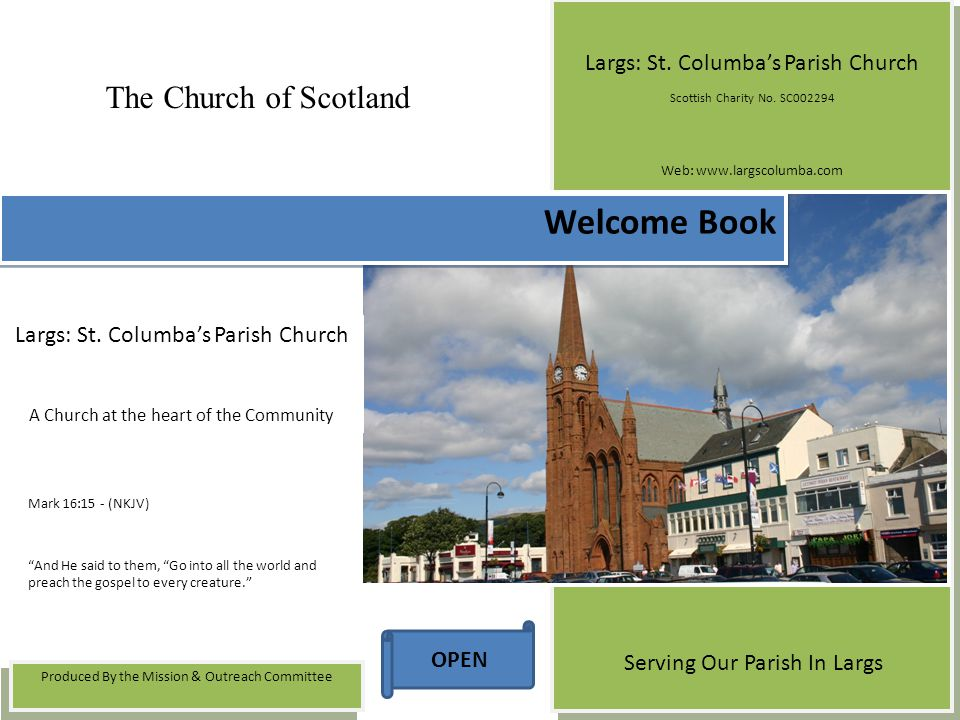 Welcome Book The Church of Scotland Largs: St. Columba's Parish Church