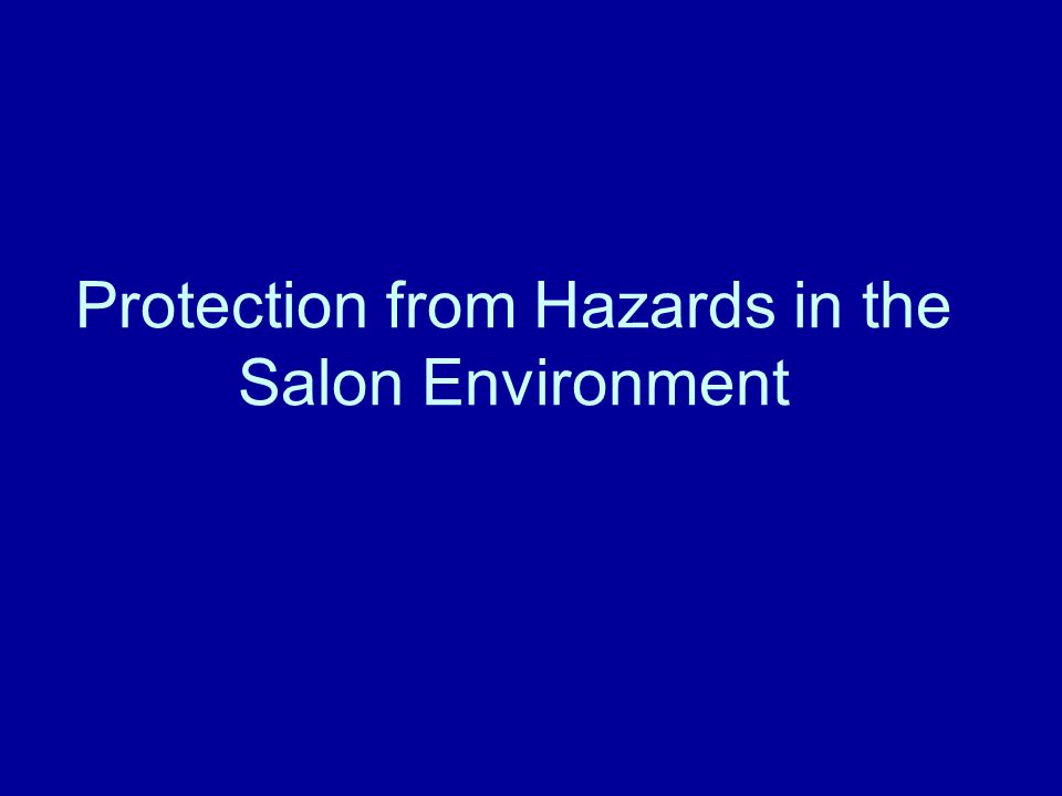 Protection from Hazards in the Salon Environment