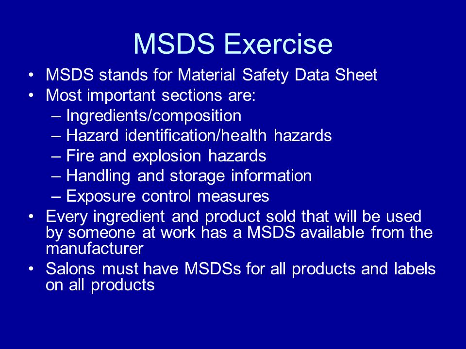 MSDS Exercise MSDS stands for Material Safety Data Sheet