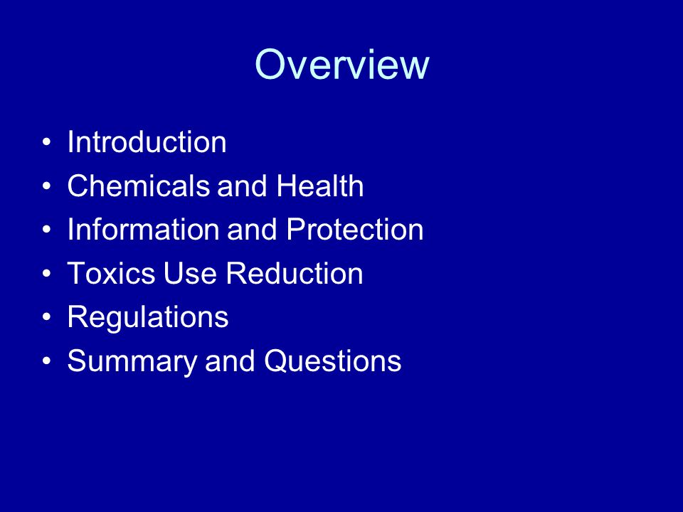 Overview Introduction Chemicals and Health Information and Protection