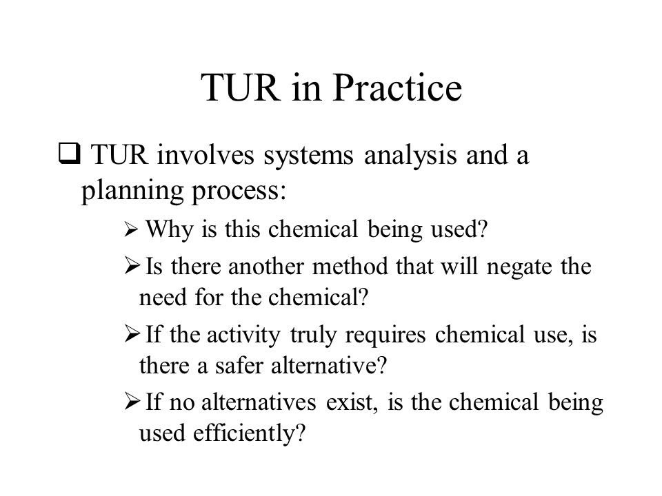 TUR in Practice TUR involves systems analysis and a planning process: